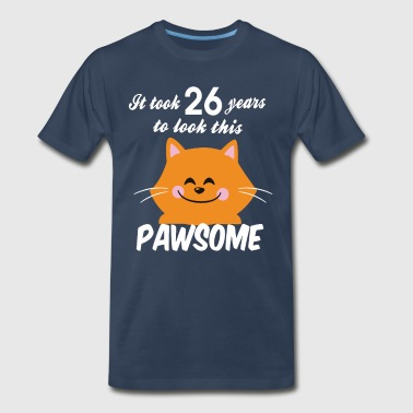 It took 26 years to look this pawsome - Men's Premium T-Shirt