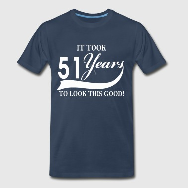 It took 51 years to look this good - Men's Premium T-Shirt