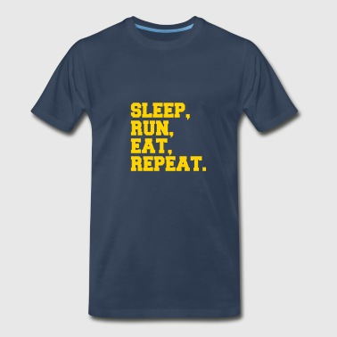 For Runners: Sleep, Run, Eat, Repeat. - Men's Premium T-Shirt