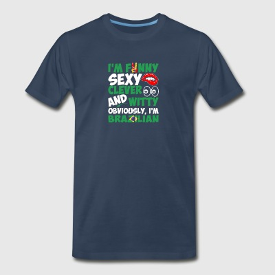 Im Funny Sexy Clever And Witty Im Brazilian - Men's Premium T-Shirt