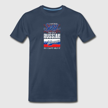 I Hate Being Sexy But Im A Russian Woman - Men's Premium T-Shirt