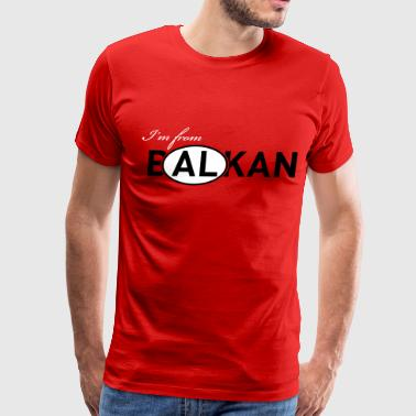 I'm from B(AL)KAN - Men's Premium T-Shirt