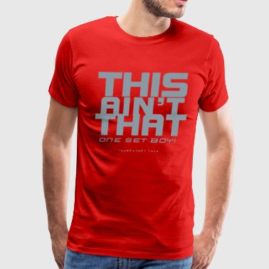THIS AINT THAT ONE SET - Men's Premium T-Shirt