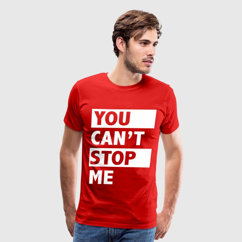 You can't stop me - Men's Premium T-Shirt