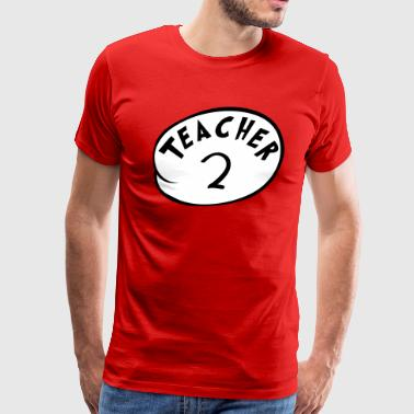 Teacher 2 - Men's Premium T-Shirt
