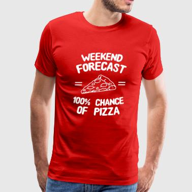 Weekend Forecast 100% Chance of Pizza - Men's Premium T-Shirt
