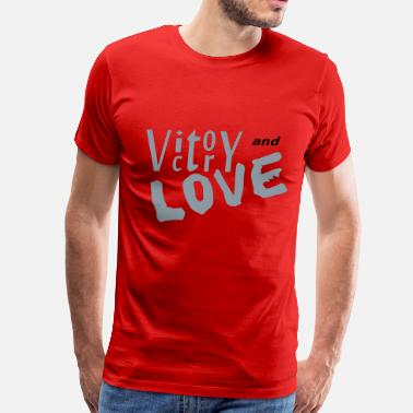 Victory Love Victory and Love by Claudia-Moda - Men's Premium T-Shirt
