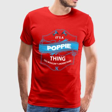 It's a Poppie thing  - Men's Premium T-Shirt