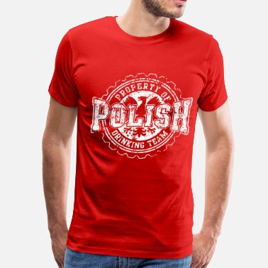 Polska Property of Polish Drinking Team - Men's Premium T-Shirt