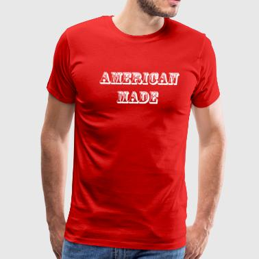 American Made - Men's Premium T-Shirt