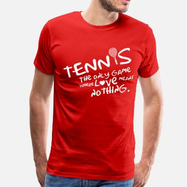 Backhand Tennis. The only game where love means nothing - Men's Premium T-Shirt