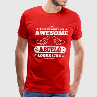 Awesome Abuelo Looks Like - Men's Premium T-Shirt
