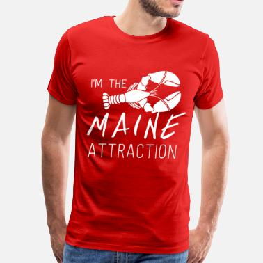 Maine I'm the Maine Attraction - Men's Premium T-Shirt