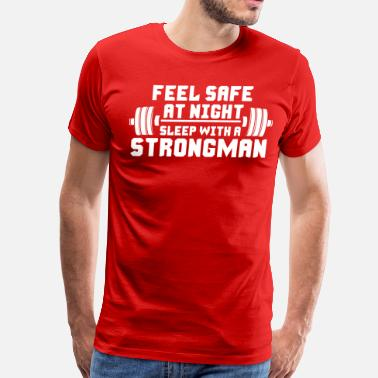Strongman Funny Feel Safe At Night, Sleep With A Strongman - Men's Premium T-Shirt