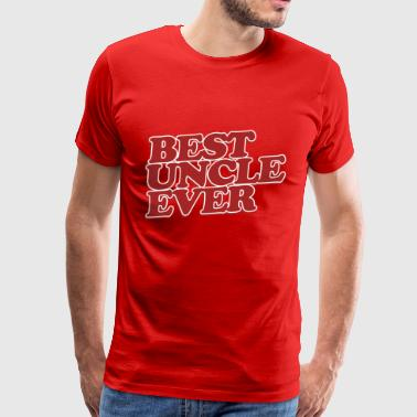Best Uncle Ever - Men's Premium T-Shirt
