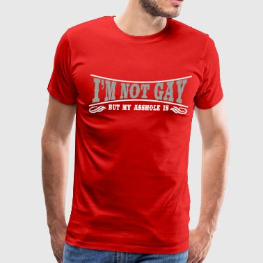 I'm not Gay... - Men's Premium T-Shirt