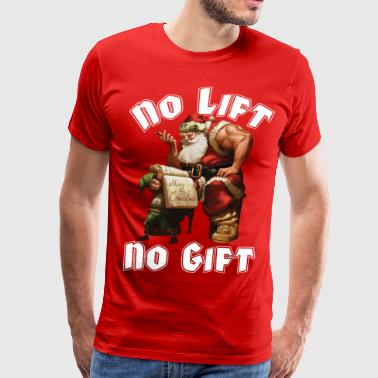 Lifts Santa Claus - No Lift, No Gift - Men's Premium T-Shirt