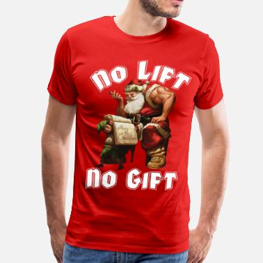 Weightlifting Santa Claus - No Lift, No Gift - Men's Premium T-Shirt
