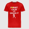 Forget Calm and Smash it Tennis Player T-Shirt - Men's Premium T-Shirt