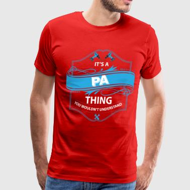 Papa Thing You Wouldnt Understand it's a pa thing you wouldnt understand - Men's Premium T-Shirt