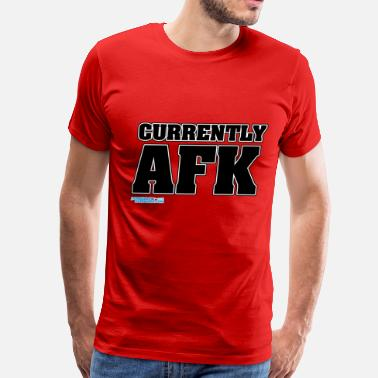 Currently Afk Currently AFK - Men's Premium T-Shirt