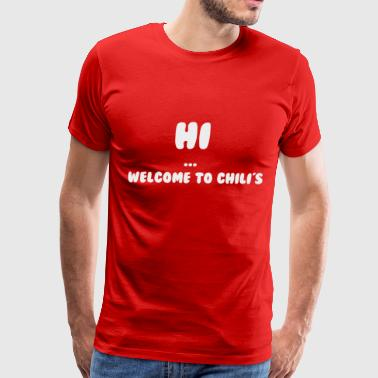 Chilis welcome to chili's tshirt 2 - Men's Premium T-Shirt