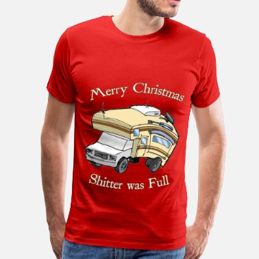 Shitter Was Full Merry Christmas, Shitter was Full - Men's Premium T-Shirt