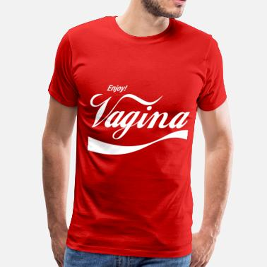 Vagina Girls Enjoy Vagina - Men's Premium T-Shirt