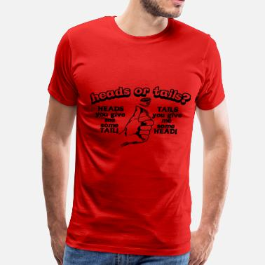 Heads Heads or tails - Men's Premium T-Shirt