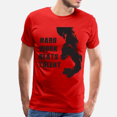 Hard Work Beats Talent Hard Work Beats Talent - Men's Premium T-Shirt