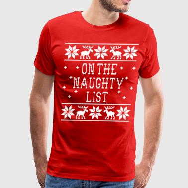 On The Naughty List - Men's Premium T-Shirt
