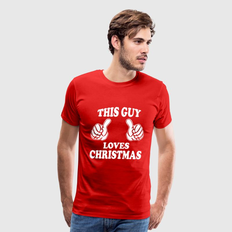 THIS GUY LOVES CHRISTMAS - Men's Premium T-Shirt