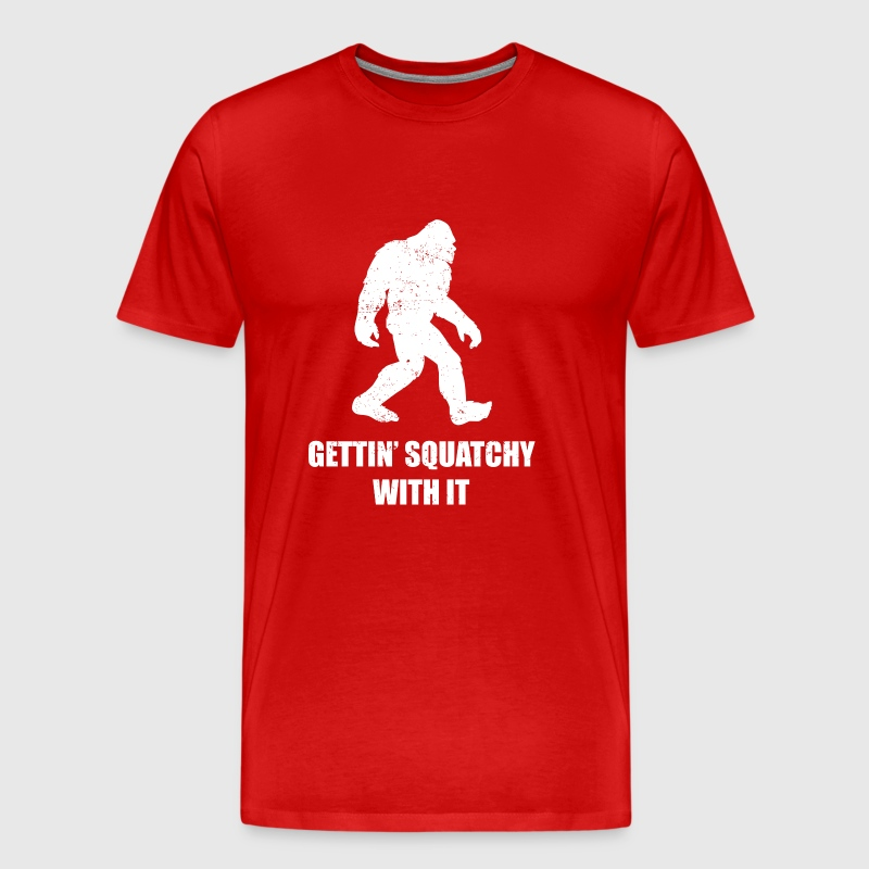 Getting Squatchy with it - Men's Premium T-Shirt