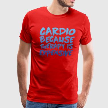 Cardio Because Therapy Is Expensive - Men's Premium T-Shirt