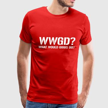 What would Gibbs Do ? - Men's Premium T-Shirt