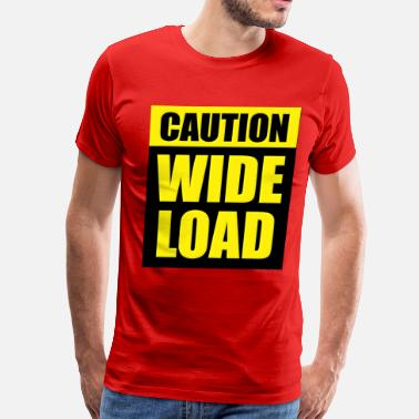 Wide Load Caution Wide Load - Men's Premium T-Shirt
