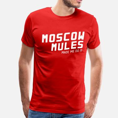 Ginger Ale Moscow mules made me do it - Men's Premium T-Shirt