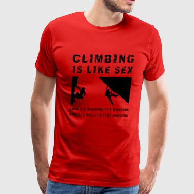 Climbing Is Like Sex - It's Awesome - Climb Sport - Men's Premium T-Shirt