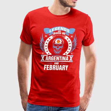 Argentina Womens Legends born in Argentina and February - Men's Premium T-Shirt