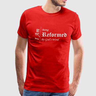 Reform Reformed By God's Word - Men's Premium T-Shirt