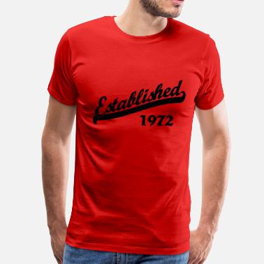 Established 1972 Established 1972 - Men's Premium T-Shirt