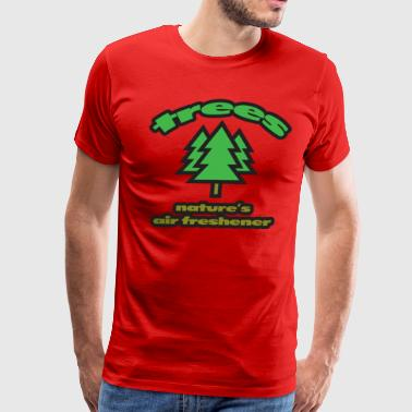 Trees: Nature's Air Freshener - Men's Premium T-Shirt