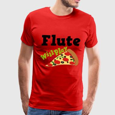 Flute Will Play For Pizza - Men's Premium T-Shirt