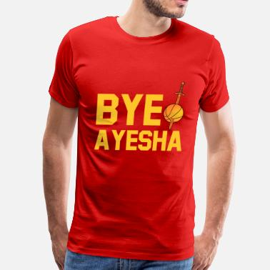 Ayesha Curry BYE AYESHA - Men's Premium T-Shirt