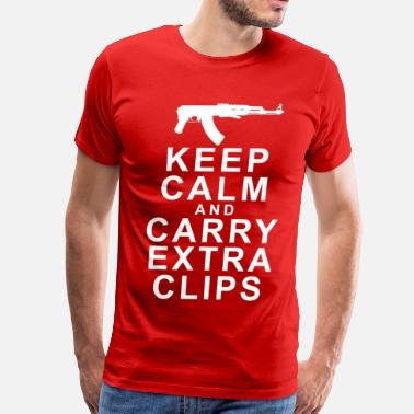 Gangster Ak 47 KEEP CALM AND CARRY EXTRA CLIPS - Men's Premium T-Shirt