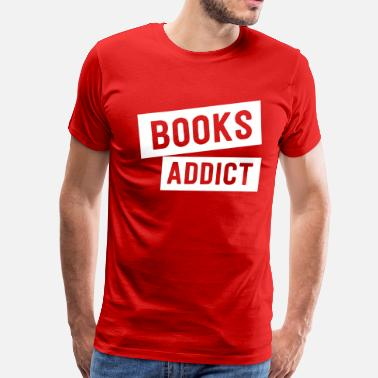 Book Addict Books Addict - Men's Premium T-Shirt