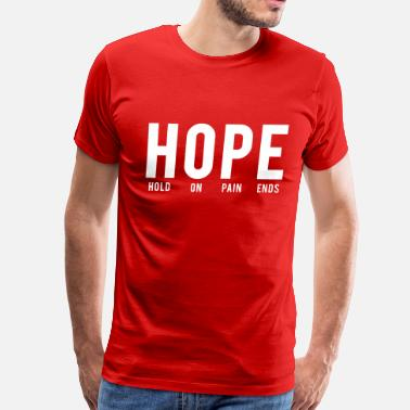 Hope Definition Hope. Hold on pain ends - Men's Premium T-Shirt