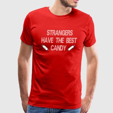 Strangers Have The Best Candy - Men's Premium T-Shirt