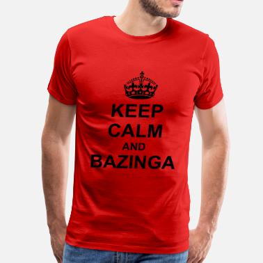 Keep Calm And Bazinga Keep Calm And bazinga - Men's Premium T-Shirt