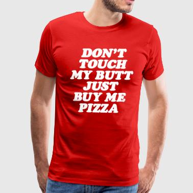 Just buy me pizza - Men's Premium T-Shirt